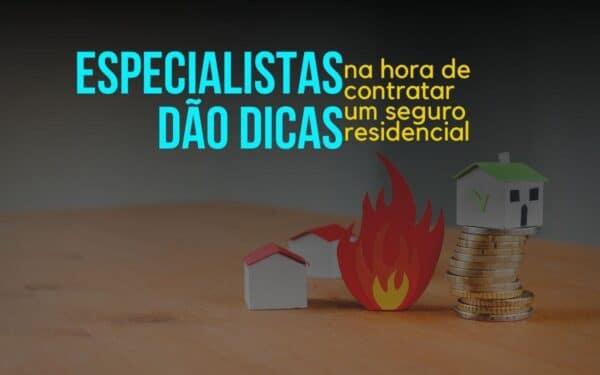 Especialistas dão dicas na hora de contratar um seguro residencial